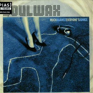 SOULWAX - MUCH AGAINST EVERYONES ADVICE