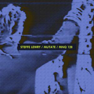 STEFFE LEWRY - MUTATE