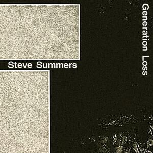 STEVE SUMMERS - GENERATION LOSS