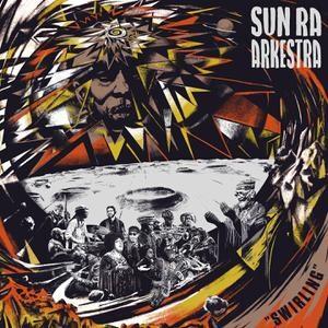 SUN RA ARKESTRA - Swirling (2LP)