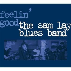 Sam Lay Blues Band,The - Feelin' good