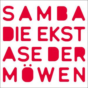 """Samba - Die Ekstase der M""""wen"""