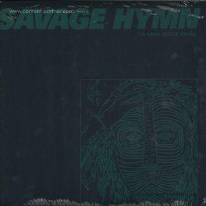 Savage Hymn - La Vida Sigue Igual
