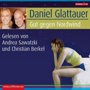 Sawatzki,Andrea/Berkel,Christian - Daniel Glattauer: Gut Gegen Nordwind