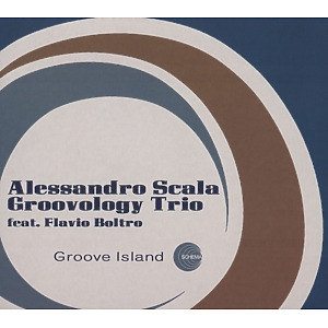 Scala,Alessandro Groovology Trio - Groove Island