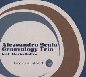 Scala,Alessandro Groovology Trio - Groove Island