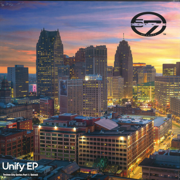 Scan 7 - Unify EP (Techno City Series Part 1 / Detroit)