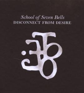 School Of Seven Bells - Disconnect From Desire LTD
