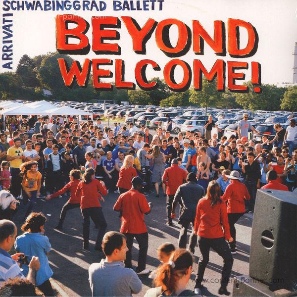 Schwabinggrad Ballett / Arrivati - Beyond Welcome! (LP)