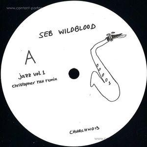 Seb Wildblood - Jazz Vol.1 W/ Christopher Rau Remix