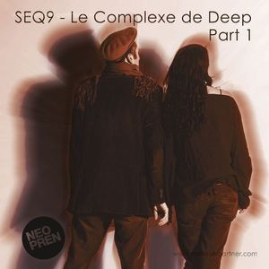 Seq9 - Le Complexe De Deep (Part 1)