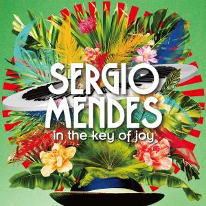 Sergio Mendes - In the Key of Joy (Vinyl LP)
