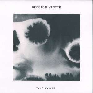 Session Victim - Two Crowns EP