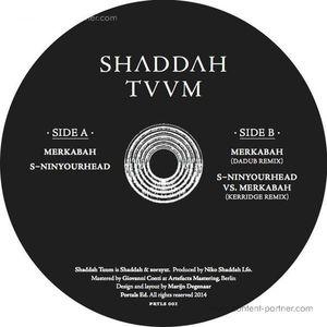 Shaddah Tuum - Merkabah / S-ninyourhead