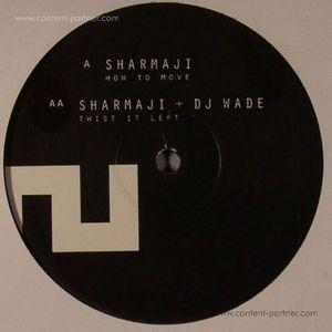 Sharmaji - How To Move / Twist It Left