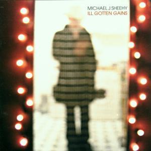 Sheehy,Michael J. - Ill Gotten Gains