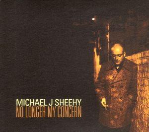 Sheehy,Michael J. - No Longer My Concern