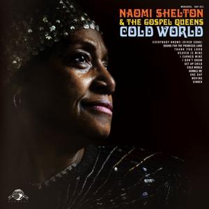 Shelton,Naomi & The Gospel Queens - Cold World