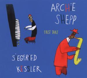 Shepp,Archie/Kessler,Siegfried - First Take