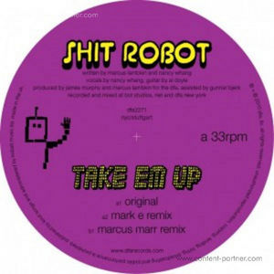 Shit Robot - Take Em Up ( Mark E Remix)