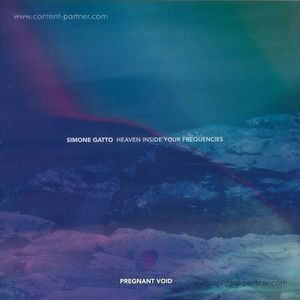 Simone Gatto - Heaven Inside Your Frequencies Lp Pt. 1