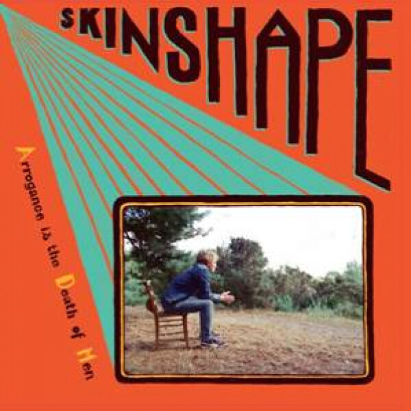 Skinshape - Arrogance Is The Death Of Men (LP)