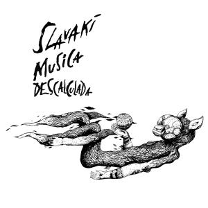 Slavaki - Musica Descalculada