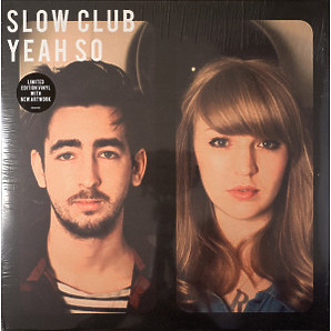 Slow Club - Yeah So (Ltd. Reissue)