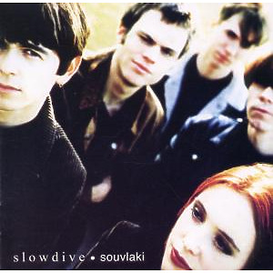 Slowdive - Souvlaki (Expanded 2CD Edition)
