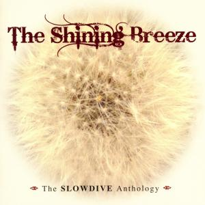 Slowdive - The Shining Breeze-The Anthology