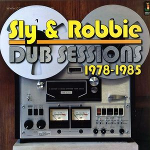 Sly & Robbie - Dub Session 1978-1985