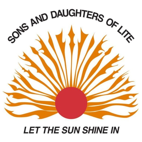 Sons & Daughters Of Lite - Let The Sun (Repress)