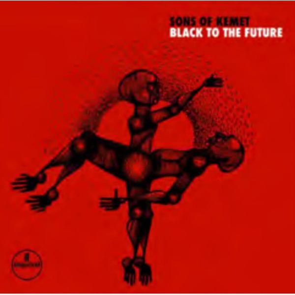 Sons Of Kemet - Black to the Future (2LP) (Back)