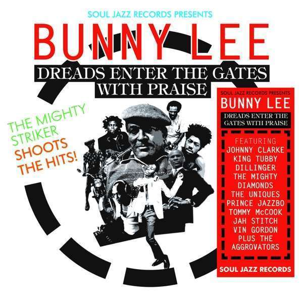 Soul Jazz Records Presents Bunny Lee - Dreads Enter The Gates With Praise (3LP)
