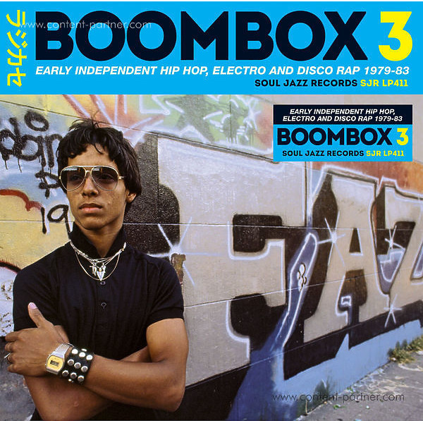 Soul Jazz Records Presents Various Artists - Boombox 3: Early Indie Hiphop, Electro, Disco Rap