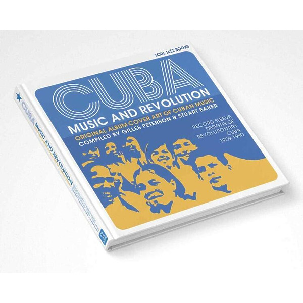 Soul Jazz Records Presents - Cuba: Music and Revolution (Buch)