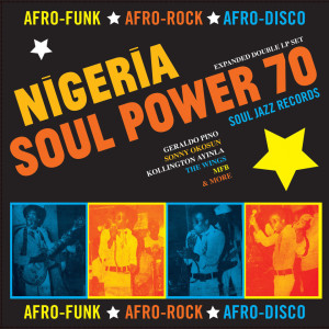 Soul Jazz Records Presents - Nigeria Soul Power 70 (2LP)