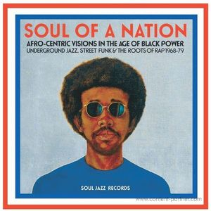 Soul Jazz Records Presents - Soul Of A Nation: Afro-centric Visions In The...
