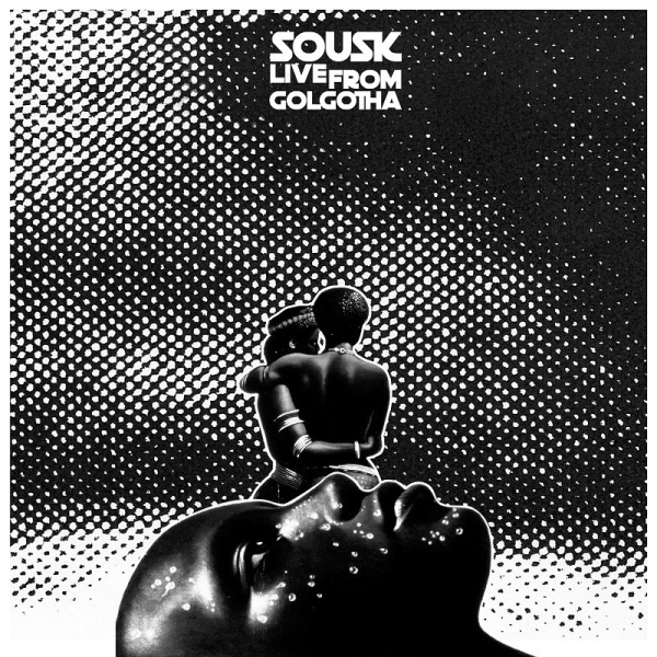 Sousk - Live from Golgotha EP