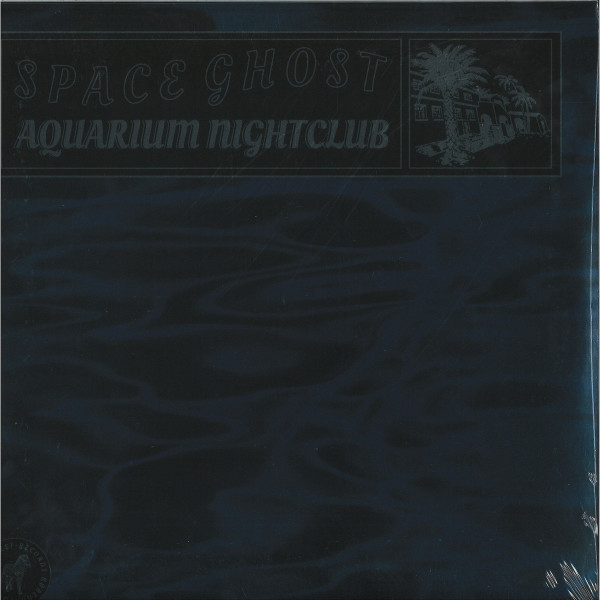 Space Ghost - Aquarium Nightclub LP