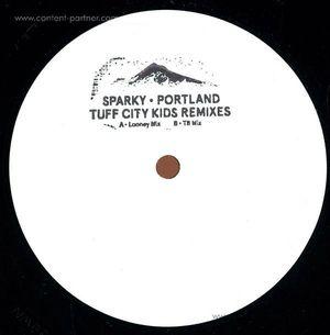 Sparky - Portland - Tuff City Kids Remixes