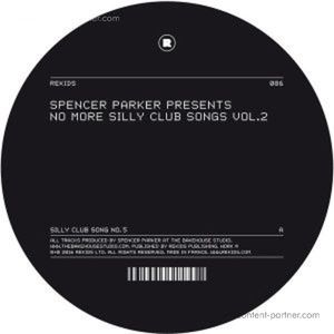 Spencer Parker - No More Silly Club Songs Vol. 2