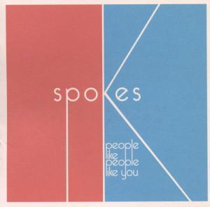 Spokes - People Like People Like You