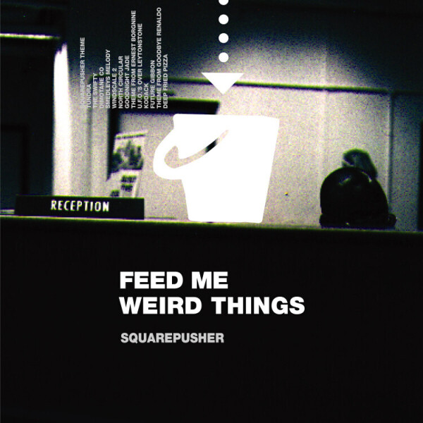 Squarepusher - Feed Me Weird Things (Remastered 2LP+10''+MP3)