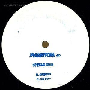 Stefan Rein - Phantom Ep (vinyl Only)