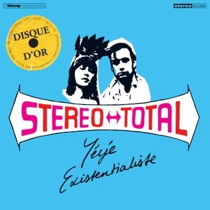 Stereo Total - Yeye Existentialiste (Ltd. Coloured 180g 2LP)