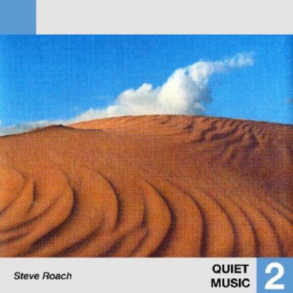 Steve Roach - Quiet Music 2