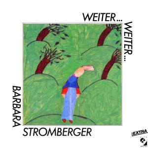 Stromberger,Barbara - Weiter Weiter...