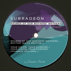 Subradeon - SOUNDS OF OUR MOTHERS MOTHERS (JOHANNES VOLK RMX /