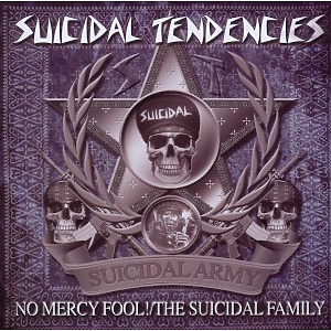 Suicidal Tendencies - No Mercy Fool !/The Suicidal Family